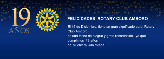 FELIZ ANIVERSARIO ROTARY CLUB AMBORO!!! [Ver mas]